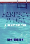 """Exciting, romantic with an edge-music, mystery, a hero who knows science and sailboats-this is a book to enjoy."" -Anne Roiphe Perfect Pitch by Ron Odrich ISBN: 0-9774053-1-1 PRICE: $19.95"