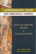 Cost Accounting, Pricing and Decision Making By Yoram Eden, Ph.D and Boaz Ronen, Ph.D. This book presents support tools for pricing, costing and decision-making in the modern business environment. It...