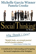 """Social Thinking at Work: Why Should I Care? is helpful to all adults in the workplace who wish they could blend in and have a better relationship with the others..."