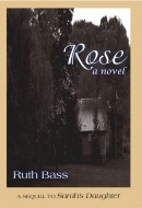 Rose is a sequel to Ruth's much acclaimed first novel, Sarah's Daughter, the story of a young girl in the late-19th century who loses her mother to a tragic accident, […]